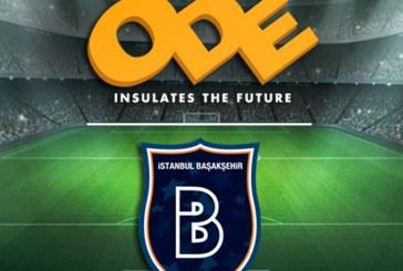 ODE Yalıtım, İstanbul Başakşehir Futbol Kulübü ile Sponsorluk Anlaşması İmzaladı